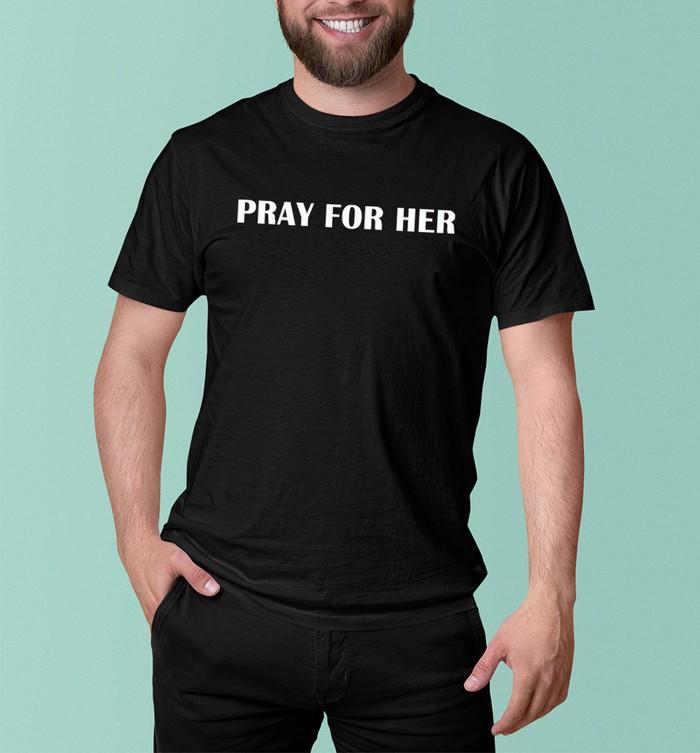 Pray for her future shirt shop